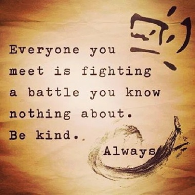Everyone-you-meet-is-fighting-a-battle-you-know-nothing-about.-Be-kind.-Always